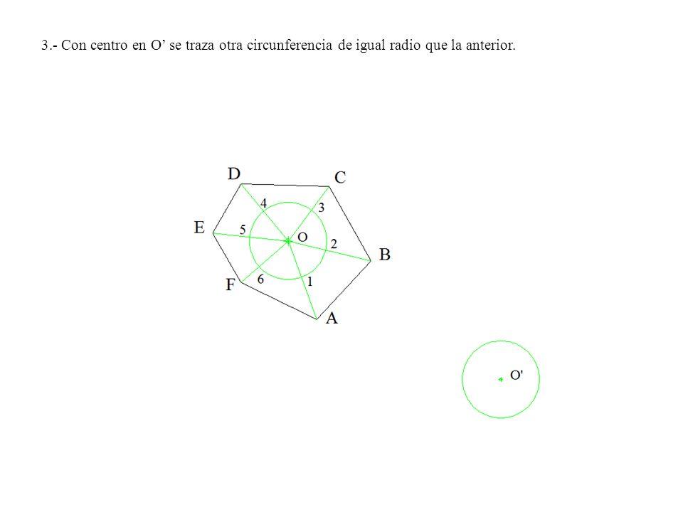 3.- Con centro en O se traza otra circunferencia de igual radio que la anterior.
