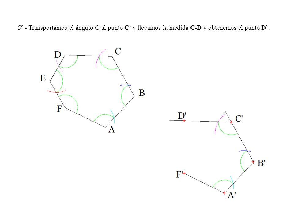 5º.- Transportamos el ángulo C al punto C y llevamos la medida C-D y obtenemos el punto D.