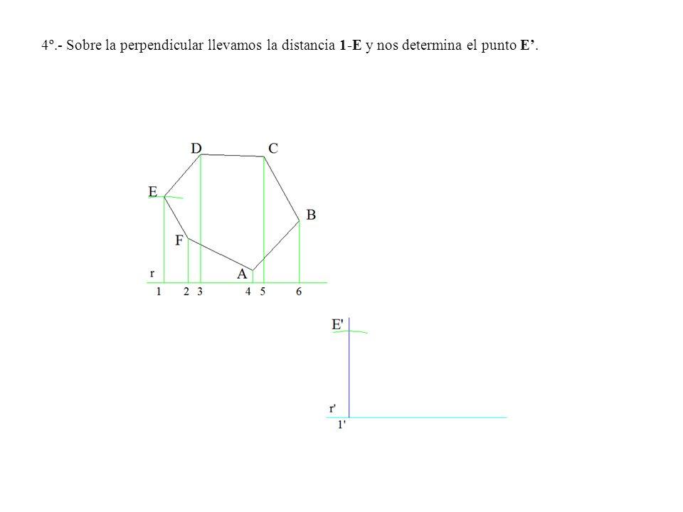 4º.- Sobre la perpendicular llevamos la distancia 1-E y nos determina el punto E.