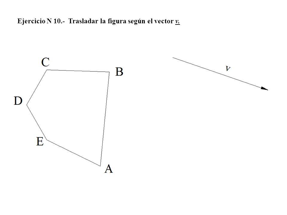 Ejercicio N 10.- Trasladar la figura según el vector v.