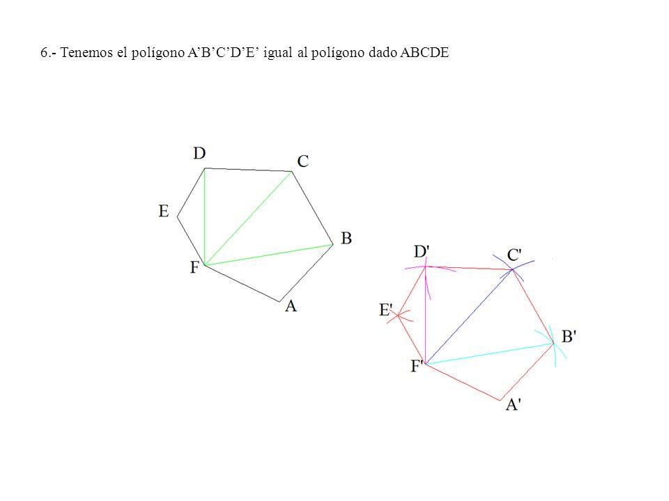 2º.- Trazamos el segmento A-F igual que el lado de la figura dada A-F.