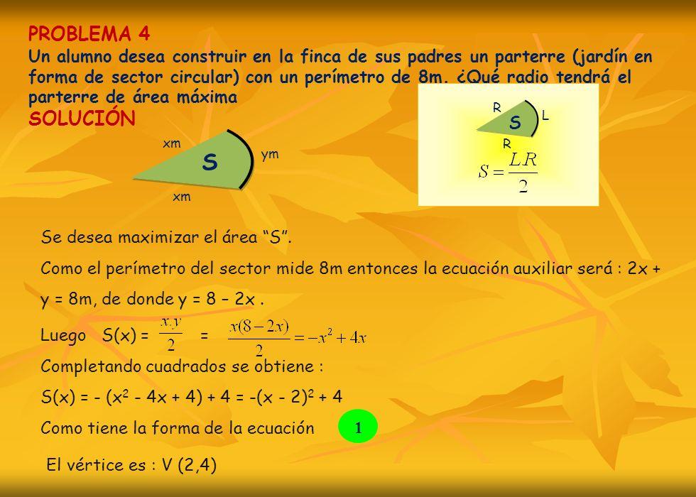 Como tiene la forma de la ecuación PROBLEMA 4 Un alumno desea construir en la finca de sus padres un parterre (jardín en forma de sector circular) con