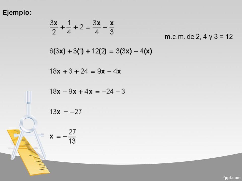 Ejemplo: m.c.m. de 2, 4 y 3 = 12