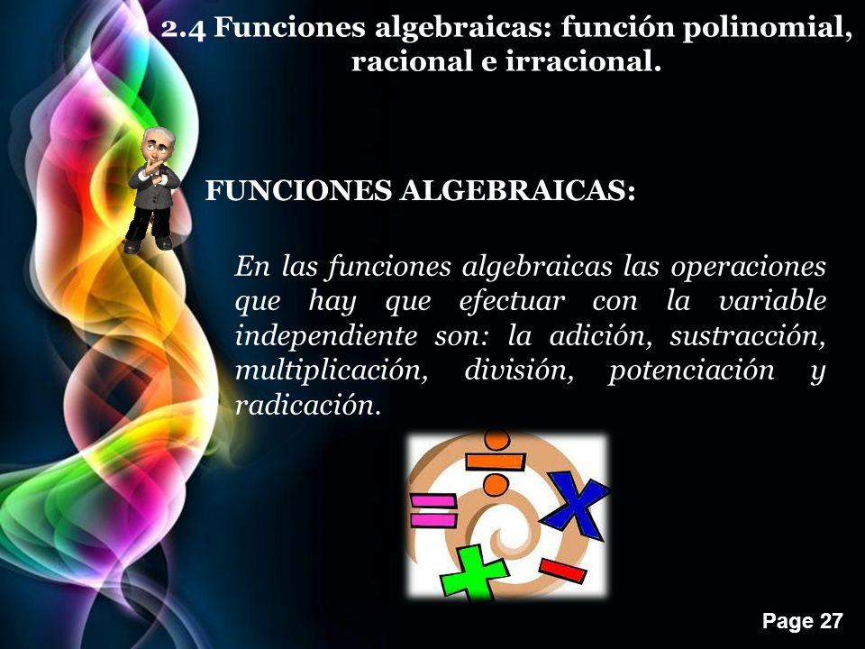 Page 27 2.4 Funciones algebraicas: función polinomial, racional e irracional.