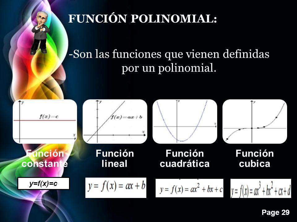 Page 29 FUNCIÓN POLINOMIAL: -Son las funciones que vienen definidas por un polinomial.