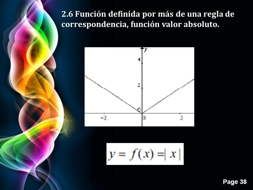 Page 38 2.6 Función definida por más de una regla de correspondencia, función valor absoluto.