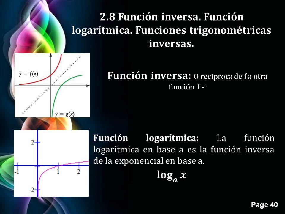 Page 40 2.8 Función inversa.Función logarítmica. Funciones trigonométricas inversas.