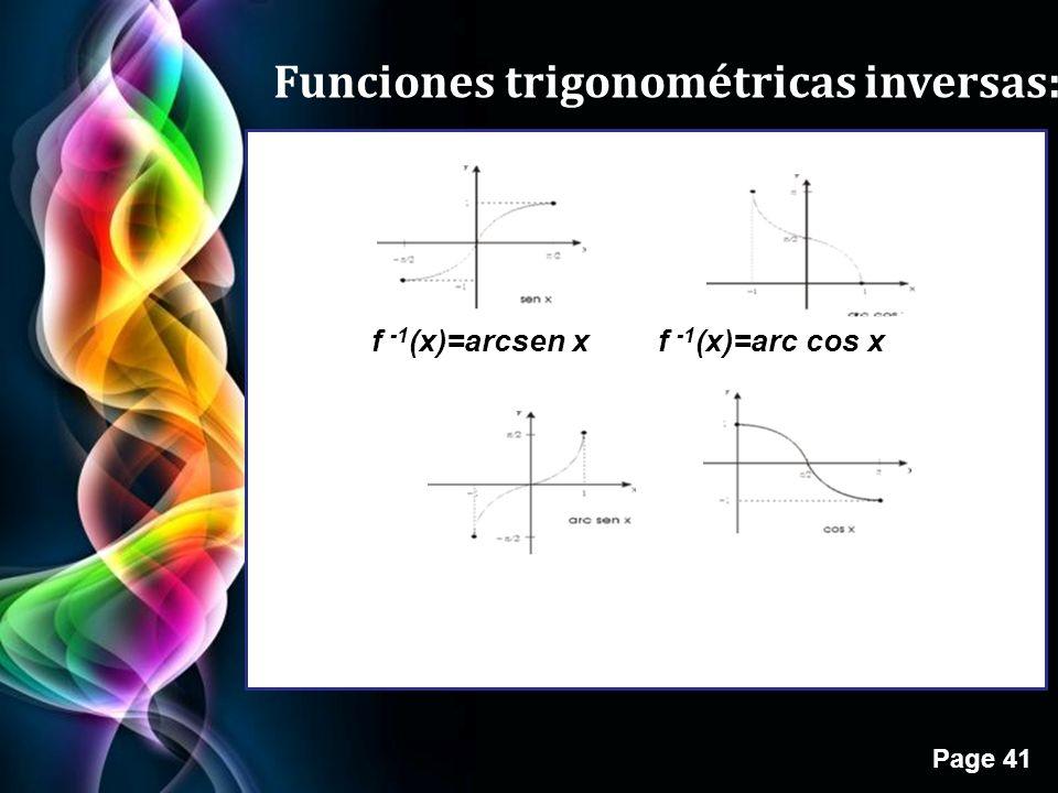 Page 41 Funciones trigonométricas inversas: f -1 (x)=arcsen xf -1 (x)=arc cos x