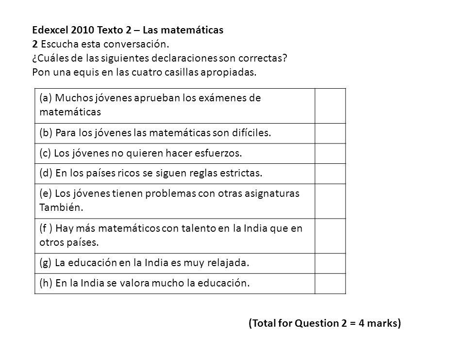 Edexcel 2010 Texto 2 – Las matemáticas 2 Escucha esta conversación.
