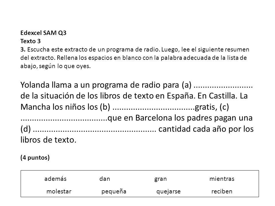Edexcel SAM Q3 Texto 3 3.Escucha este extracto de un programa de radio.