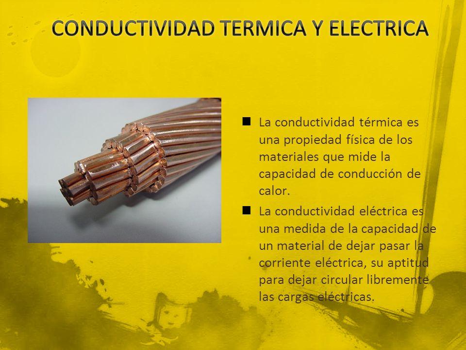 La conductividad térmica es una propiedad física de los materiales que mide la capacidad de conducción de calor. La conductividad eléctrica es una med