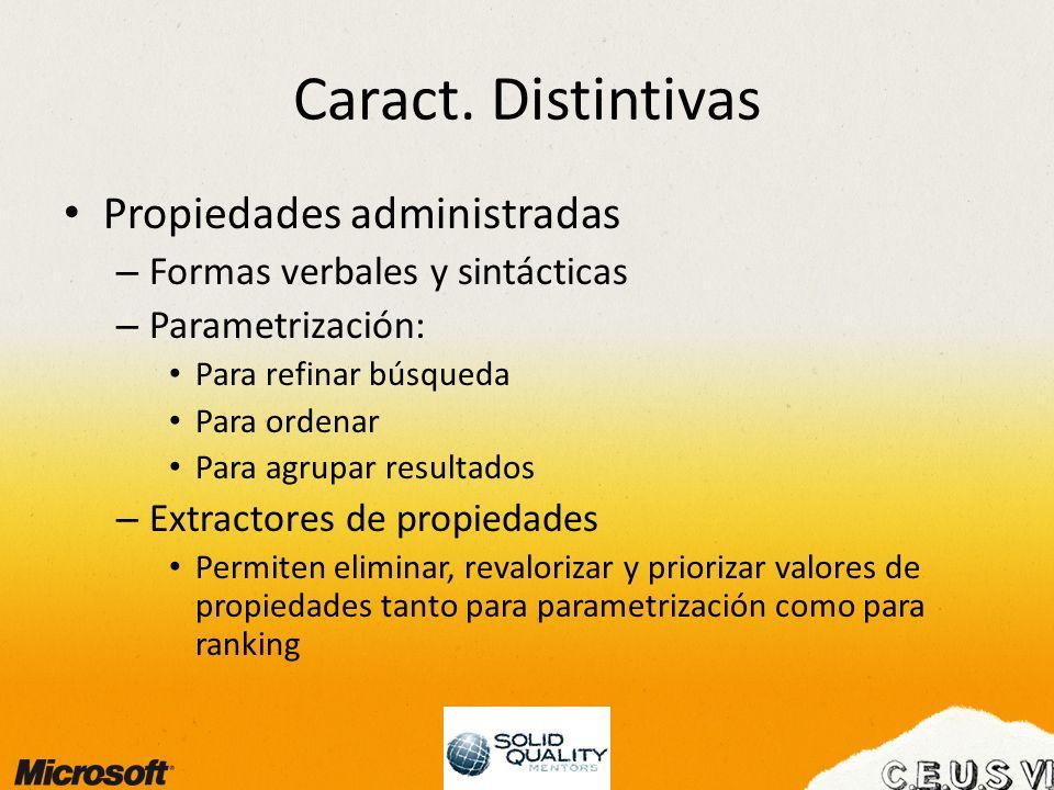 Caract. Distintivas Propiedades administradas – Formas verbales y sintácticas – Parametrización: Para refinar búsqueda Para ordenar Para agrupar resul
