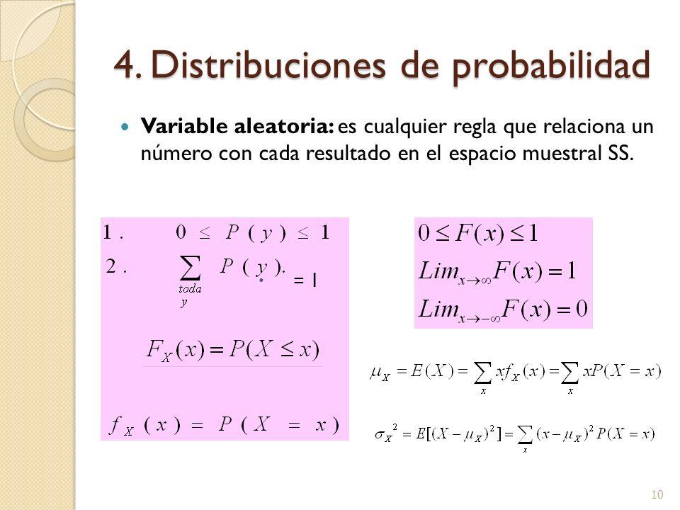 4. Distribuciones de probabilidad Variable aleatoria: es cualquier regla que relaciona un número con cada resultado en el espacio muestral SS. = 1 10