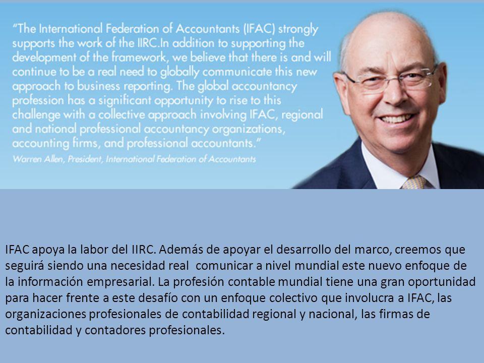 IFAC apoya la labor del IIRC. Además de apoyar el desarrollo del marco, creemos que seguirá siendo una necesidad real comunicar a nivel mundial este n