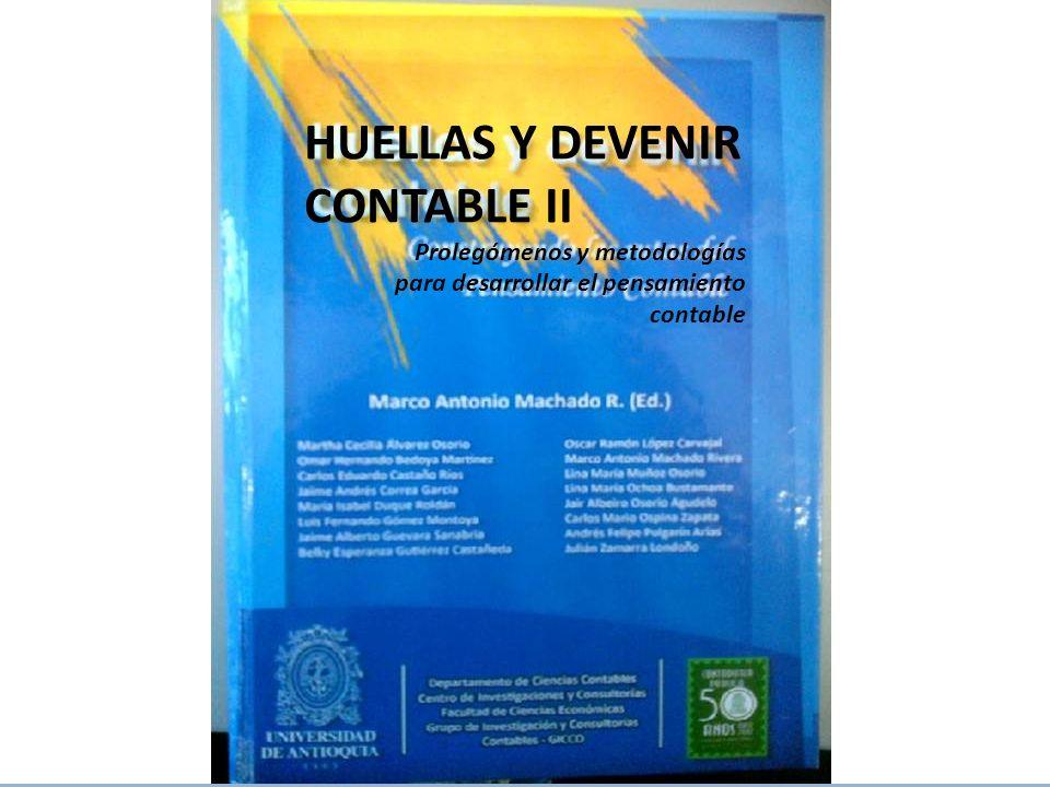 HUELLAS Y DEVENIR CONTABLE II Prolegómenos y metodologías para desarrollar el pensamiento contable