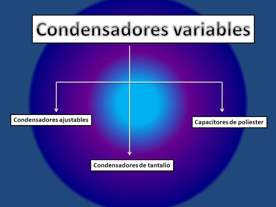 Condensadores ajustables Condensadores de tantalio Capacitores de poliester