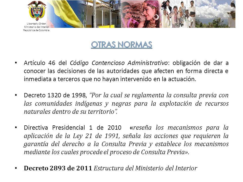 Libertad y Orden Ministerio del Interior República de Colombia Artículo 46 del Código Contencioso Administrativo: obligación de dar a conocer las deci