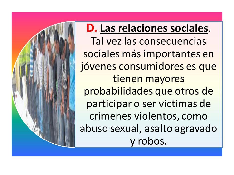 D.Las relaciones sociales.