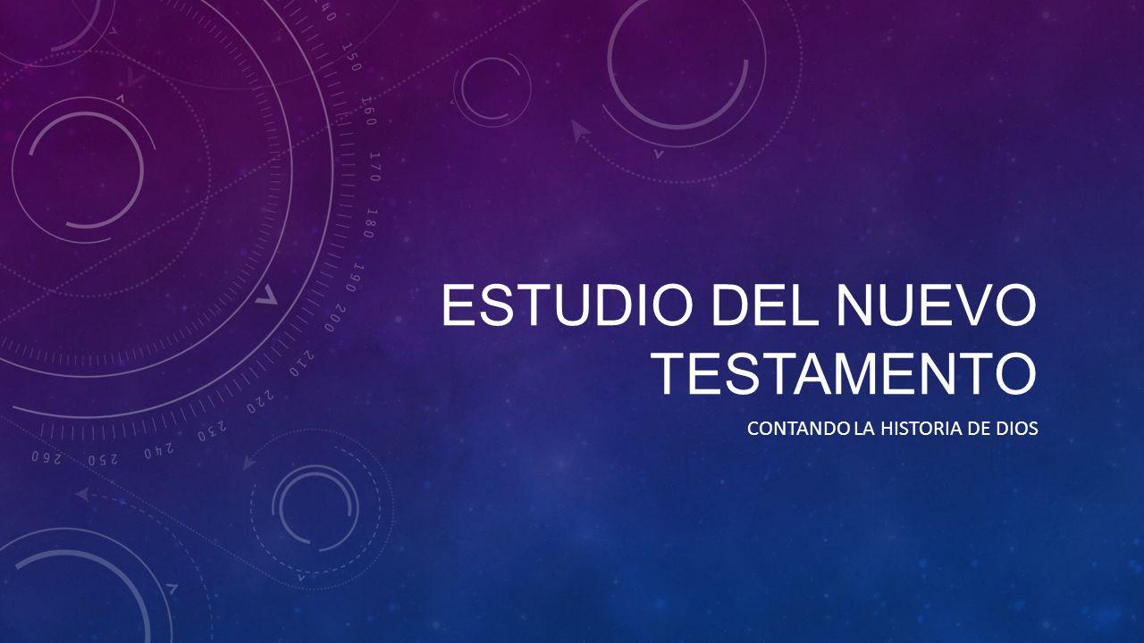ESTUDIO DEL NUEVO TESTAMENTO CONTANDO LA HISTORIA DE DIOS