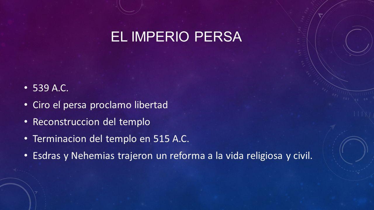 EL IMPERIO PERSA 539 A.C.