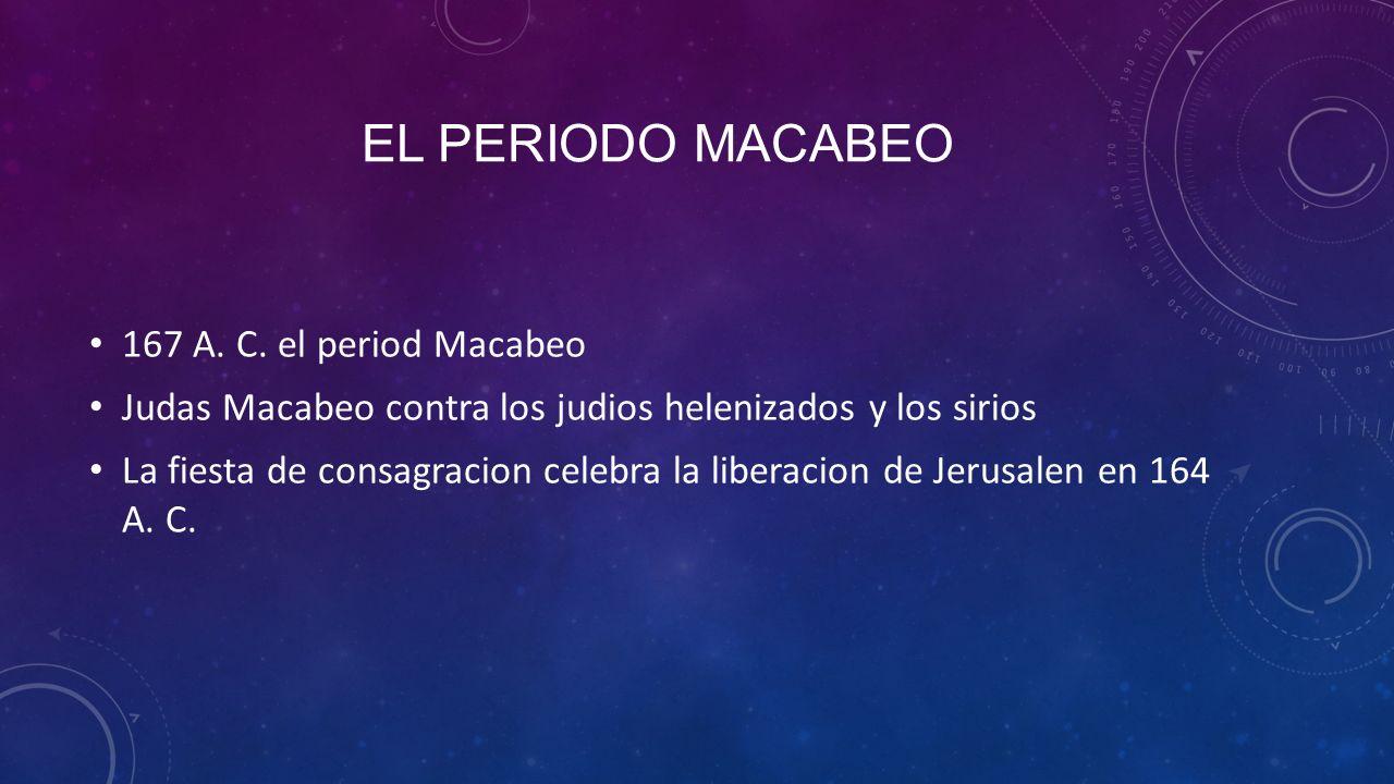 EL PERIODO MACABEO 167 A.C.