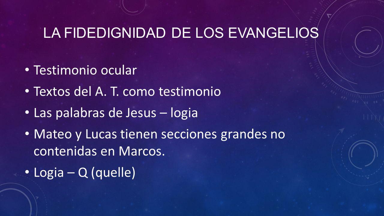 LA FIDEDIGNIDAD DE LOS EVANGELIOS Testimonio ocular Textos del A.