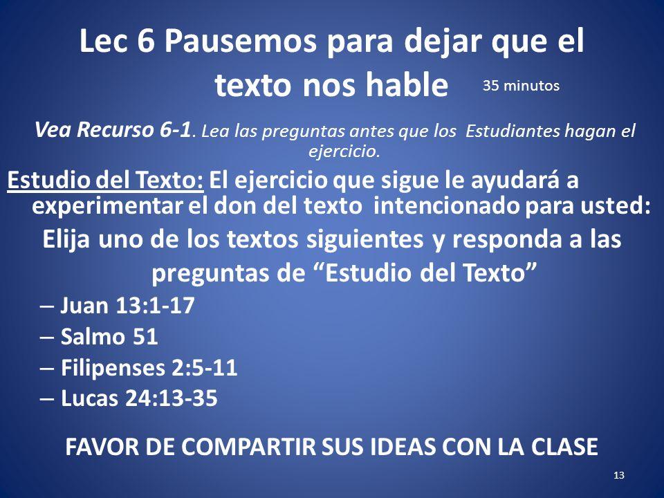 Lec 6 Pausemos para dejar que el texto nos hable 12 Vea Recurso 6-1.