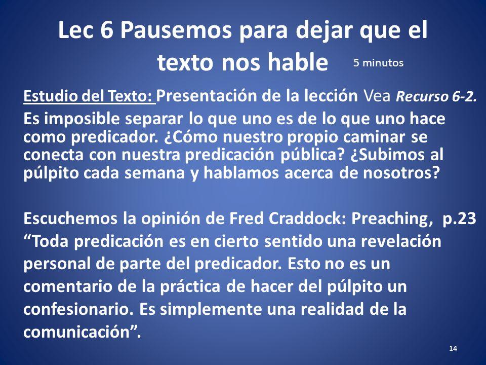 Lec 6 Pausemos para dejar que el texto nos hable 13 Vea Recurso 6-1.