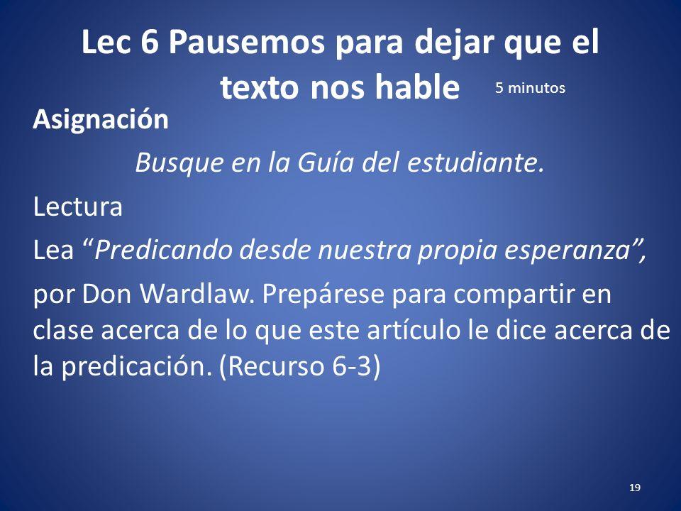 Lec 6 Pausemos para dejar que el texto nos hable 18 – Repaso Vea los objetivos de aprendizaje de la lección.