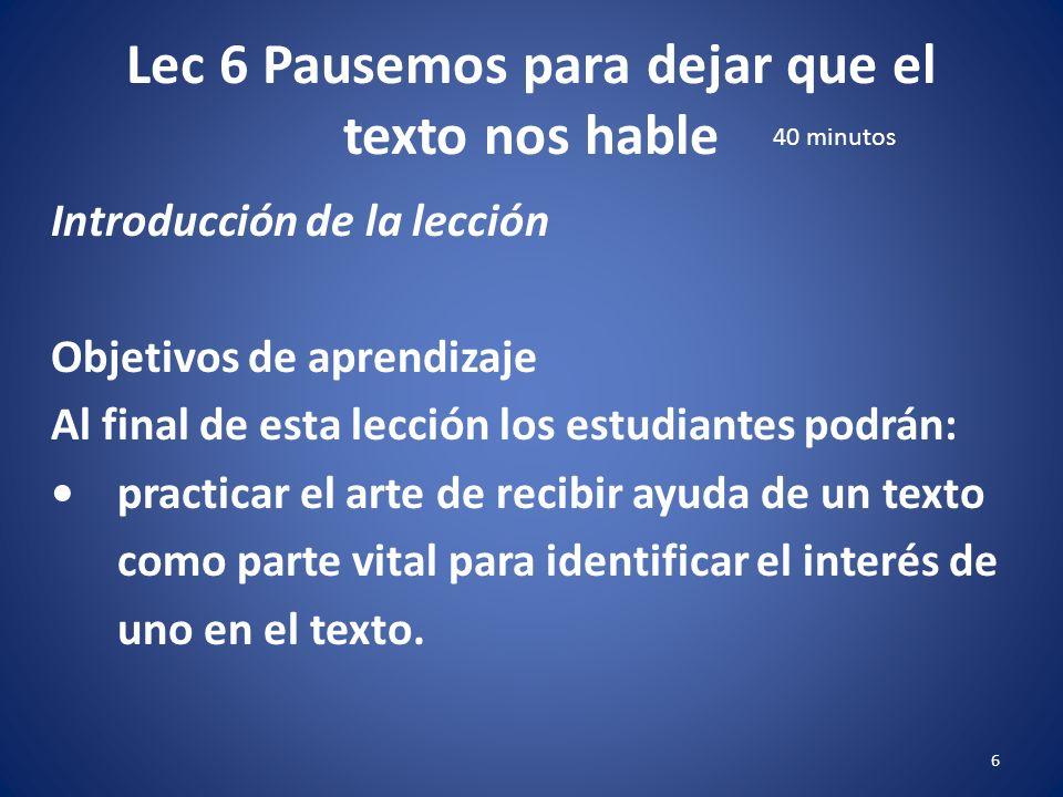 Lec 6 Pausemos para dejar que el texto nos hable 5 Introducción de la lección ¿Cómo se sintió predicando.