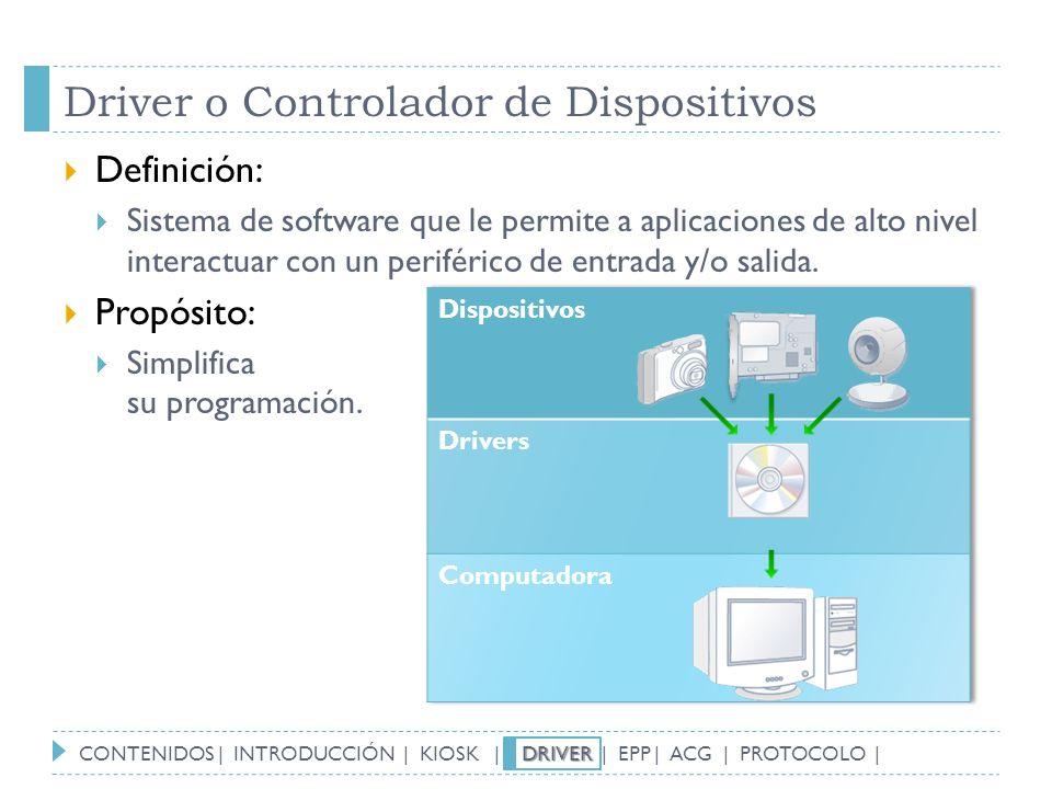 Driver o Controlador de Dispositivos Definición: Sistema de software que le permite a aplicaciones de alto nivel interactuar con un periférico de entr