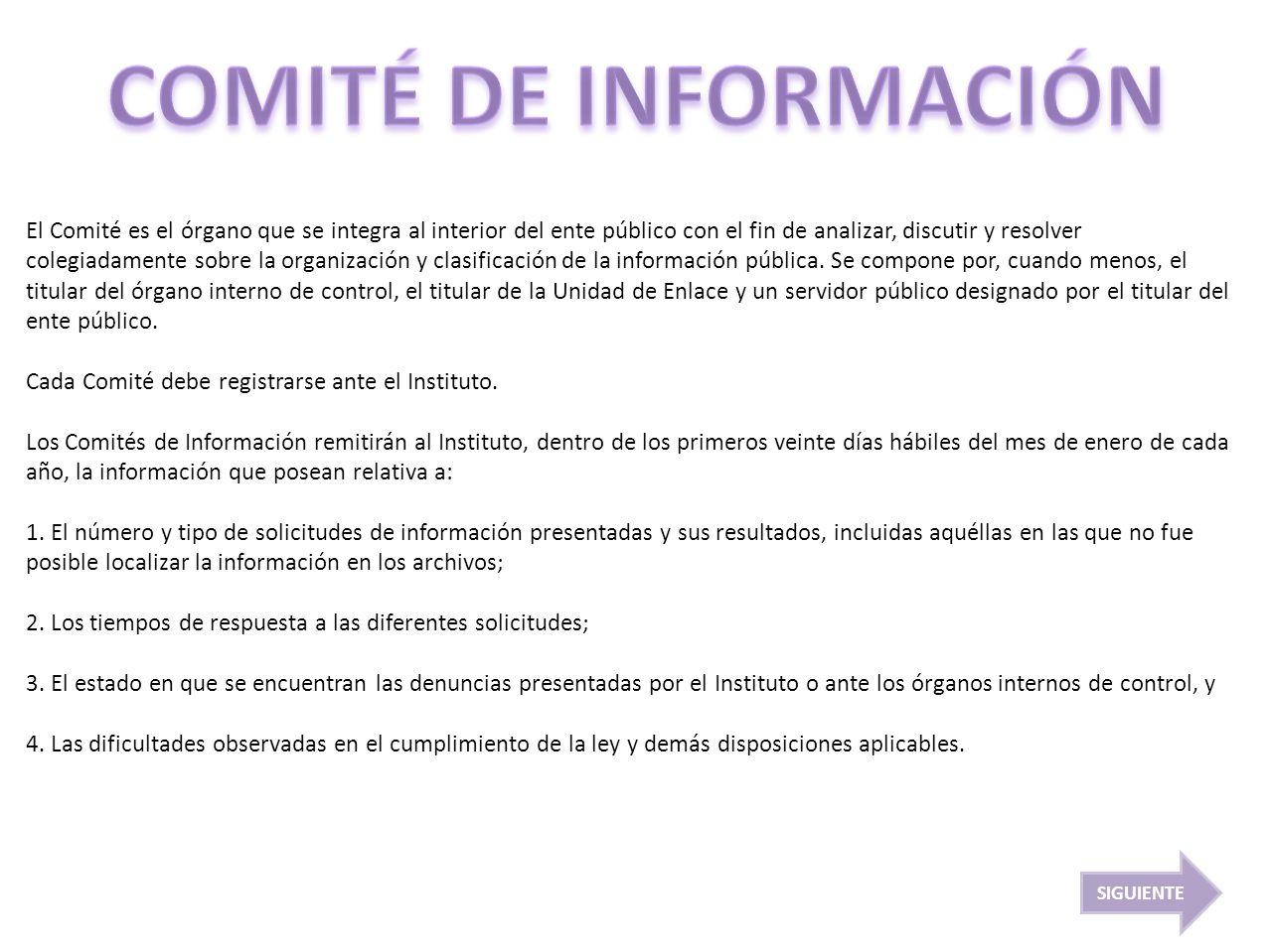 El Comité es el órgano que se integra al interior del ente público con el fin de analizar, discutir y resolver colegiadamente sobre la organización y