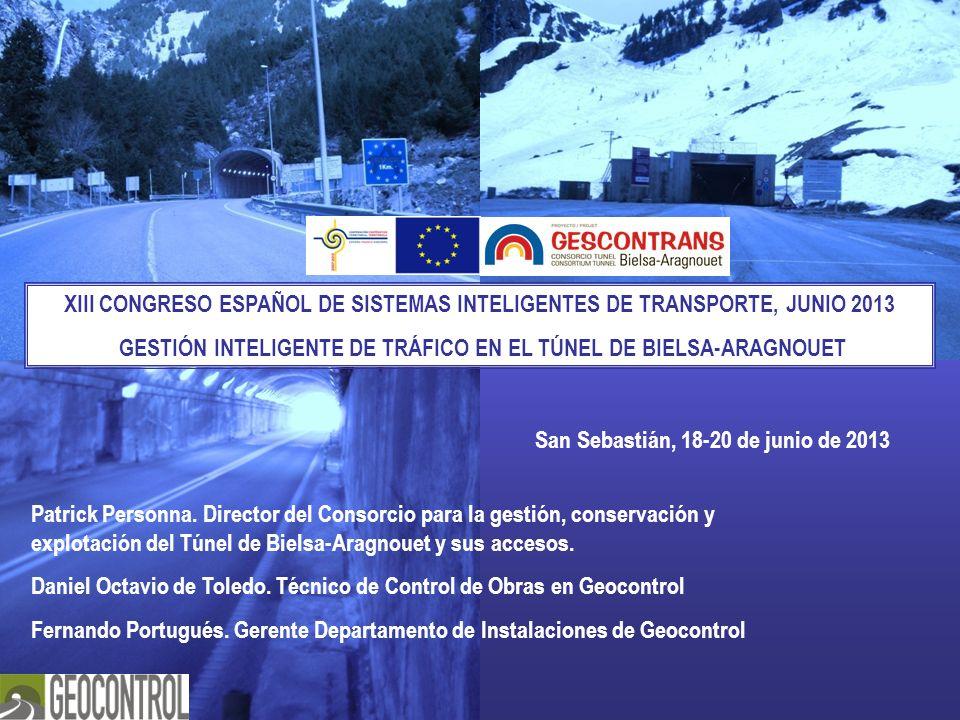 San Sebastián, 18-20 de junio de 2013 XIII CONGRESO ESPAÑOL DE SISTEMAS INTELIGENTES DE TRANSPORTE, JUNIO 2013 GESTIÓN INTELIGENTE DE TRÁFICO EN EL TÚ