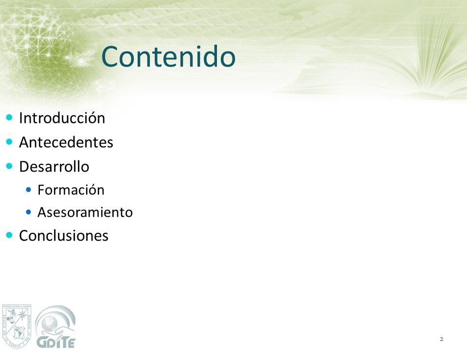 Contenido Introducción Antecedentes Desarrollo Formación Asesoramiento Conclusiones 2