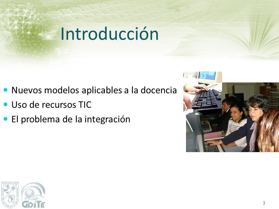 Introducción Nuevos modelos aplicables a la docencia Uso de recursos TIC El problema de la integración 3