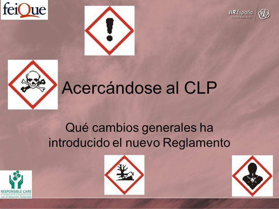Acercándose al CLP Qué cambios generales ha introducido el nuevo Reglamento