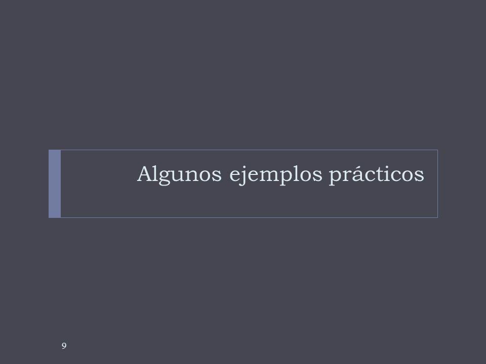 Algunos ejemplos prácticos 9