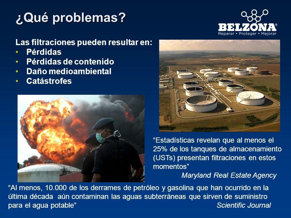 ¿Qué problemas? Las filtraciones pueden resultar en: Pérdidas Pérdidas de contenido Daño medioambiental Catástrofes Al menos, 10.000 de los derrames d