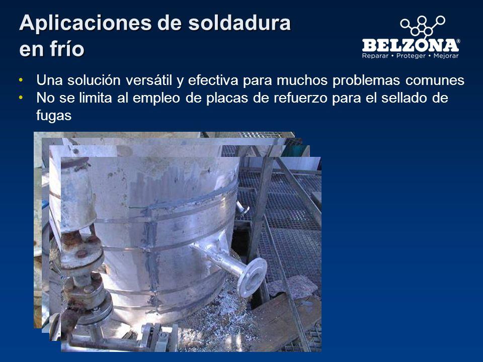 Aplicaciones de soldadura en frío Una solución versátil y efectiva para muchos problemas comunes No se limita al empleo de placas de refuerzo para el