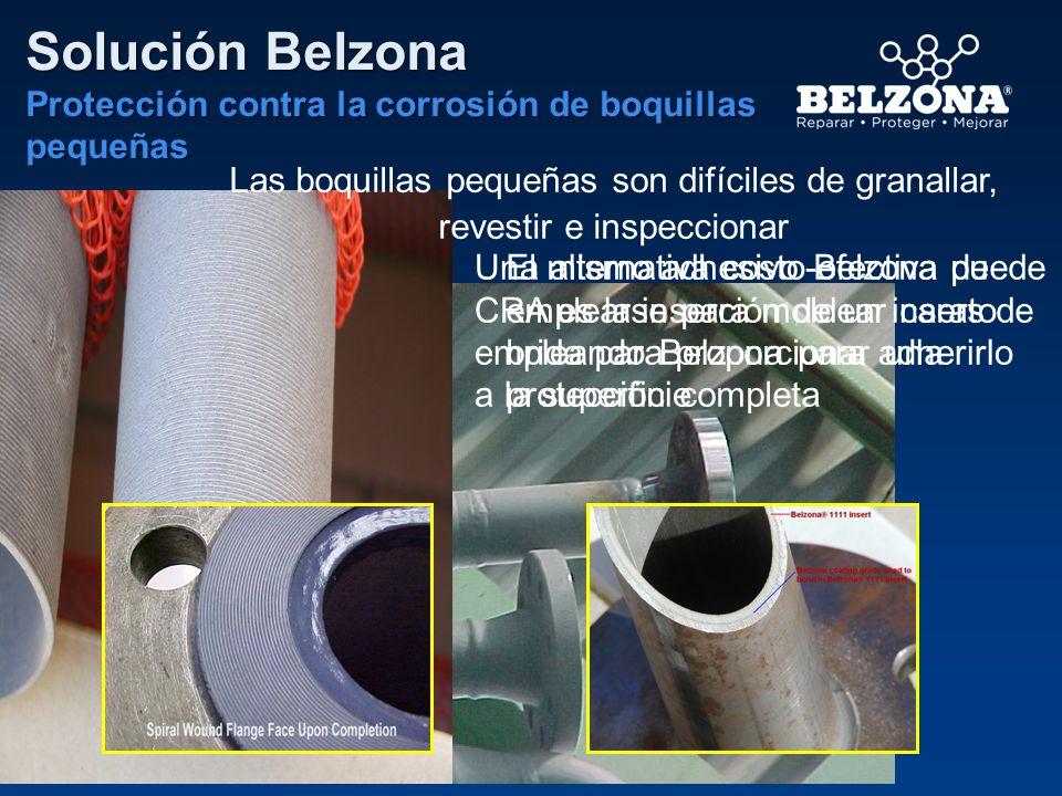 Solución Belzona Protección contra la corrosión de boquillas pequeñas Las boquillas pequeñas son difíciles de granallar, revestir e inspeccionar Una a