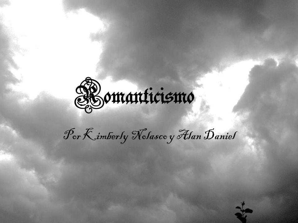 Romanticismo Por Kimberly Nolasco y Alan Daniel