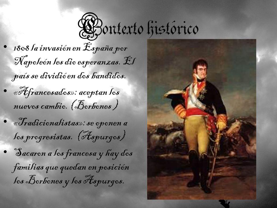 Contexto histórico 1808 la invasión en España por Napoleón les dio esperanzas. El país se dividió en dos bandidos. «Afrancesados»: aceptan los nuevos