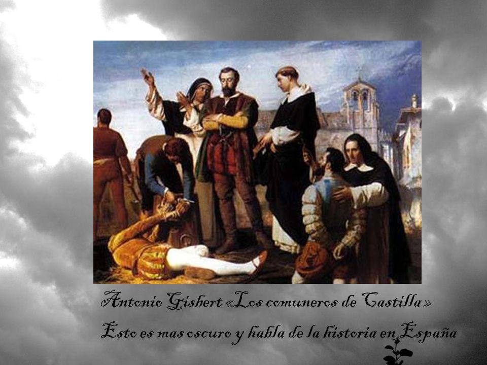 Antonio Gisbert «Los comuneros de Castilla » Esto es mas oscuro y habla de la historia en España