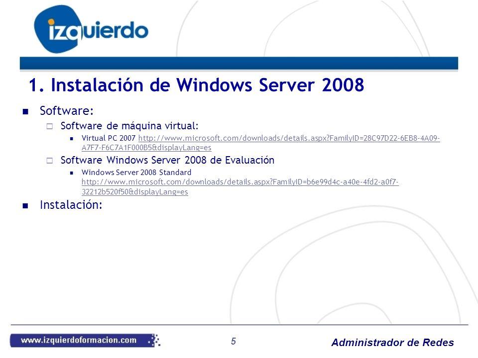 Administrador de Redes 6 1. Instalación de Windows Server 2008 Primeros pasos en la instalación (1)