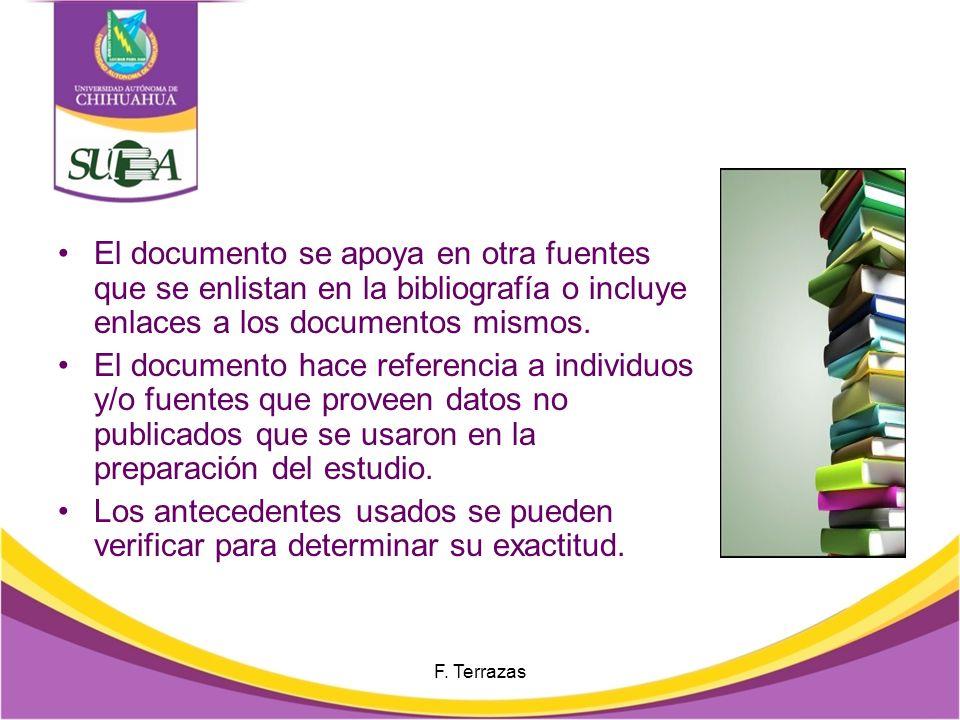 Exactitud y Veracidad Cuando se trata de un documento de investigación se incluye una explicación del acopio de datos como de la metodología aplicada.