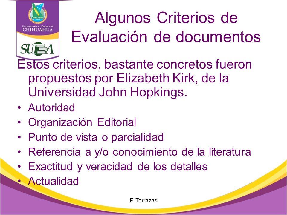 Algunos Criterios de Evaluación de documentos Estos criterios, bastante concretos fueron propuestos por Elizabeth Kirk, de la Universidad John Hopkings.