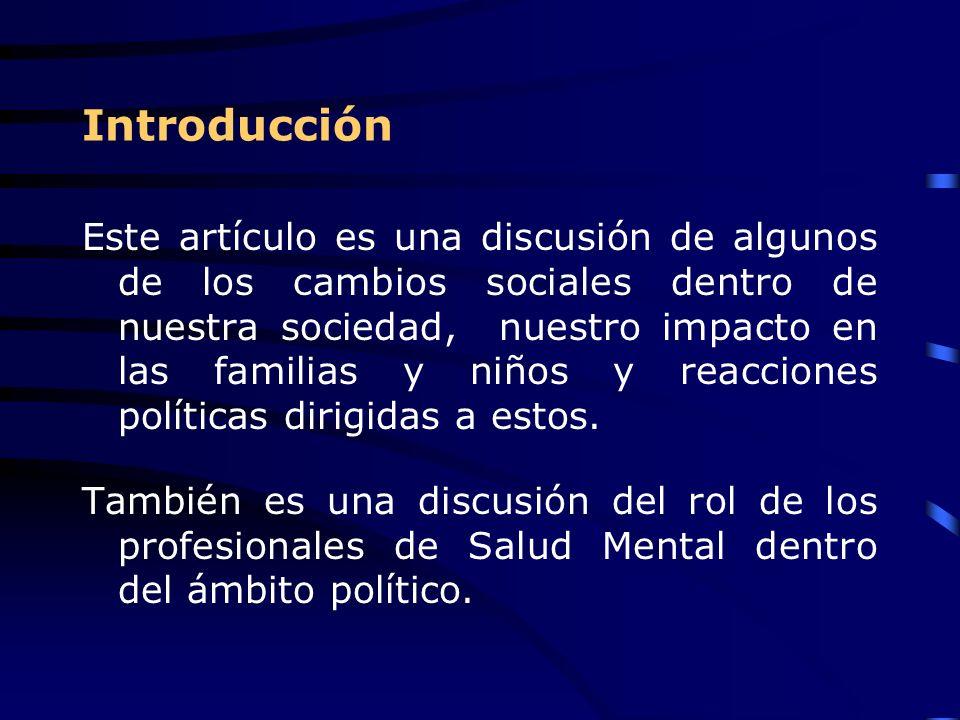 Trastornos de Salud Mental en niños La proliferación de programas sociales y la financiación disponible para ellos, permitió a la investigación y a los clínicos aplicar sus conocimientos y formación en semejantes áreas, como los programas de desarrollo y evaluación.