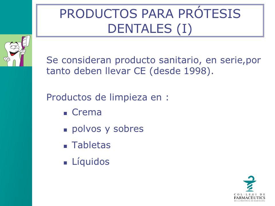 Se consideran producto sanitario, en serie,por tanto deben llevar CE (desde 1998). Productos de limpieza en : Crema polvos y sobres Tabletas Líquidos