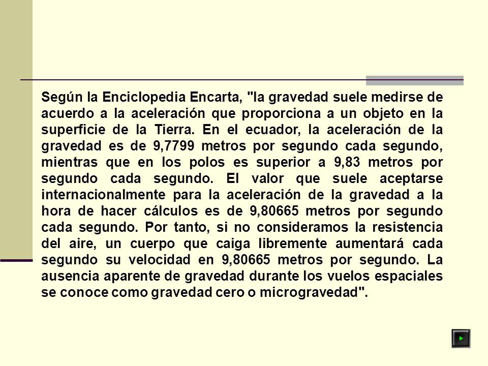 Según la Enciclopedia Encarta,