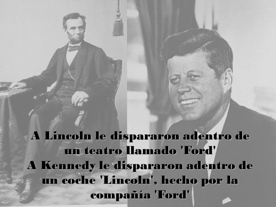 A Lincoln le dispararon adentro de un teatro llamado 'Ford' A Kennedy le dispararon adentro de un coche 'Lincoln', hecho por la compañía 'Ford'